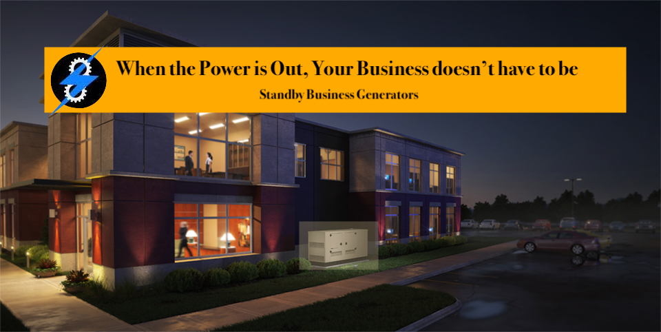 Standby Business Generator; Keep Your Business Running!