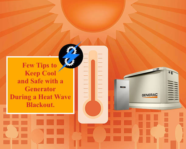Few Tips toKeep Cool and Safe with a Generator During a Heat Wave Blackout