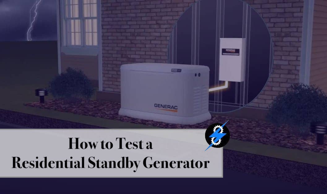 How to Test a Residential Standby Generator